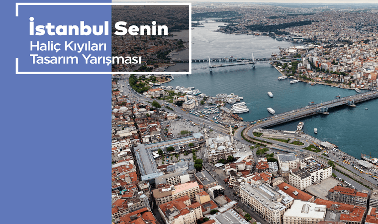İstanbul Senin Haliç Kıyıları Tasarım Yarışması duyuru görselidir. Görselde havadan haliç bölgesinin fotoğrafı yer alıyor.