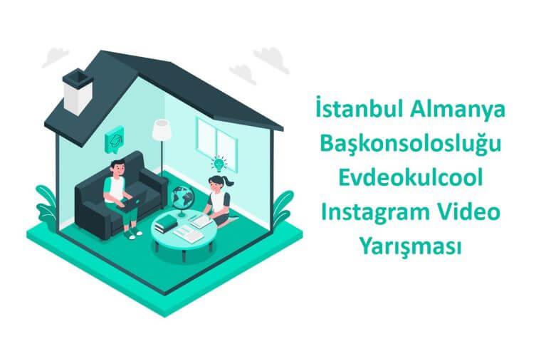 İstanbul Almanya Başkonsolosluğu Evdeokulcool Instagram Video Yarışması duyuru görselidir.