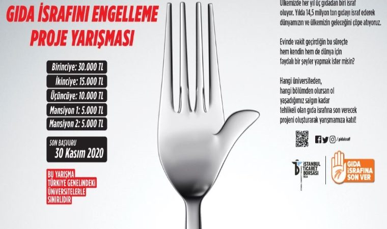 """İstanbul Ticaret Borsası Gıda İsrafını Engelleme Proje Yarışması duyuru görselidir. Görselde bir çatalın """"dur"""" işaretine benzer bir şekli yer almakta. Ayrıca yarışma bilgileri bulunmaktadır."""