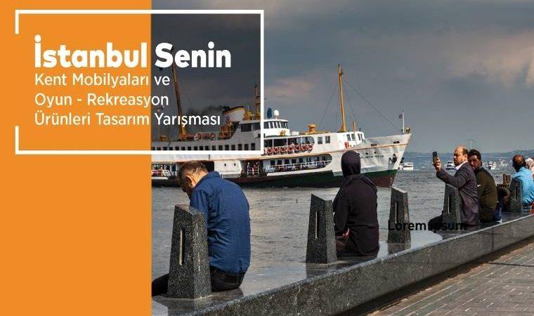 İstanbul Senin Kent Mobilyaları ve Oyun Rekreasyon Ürünleri Tasarımı Yarışması görselidir. Görselde İstanbul boğazı, vapur ve insanlar görünmektedir. Yarışma adı yazmaktadır.