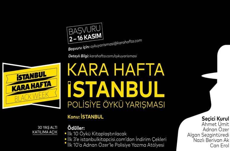 Kara Hafta İstanbul Polisiye Öykü Yarışması duyuru görselidir. Görselde siyah fonda sarı ve beyaz harflerle yarışma bilgileri yazılmıştır.