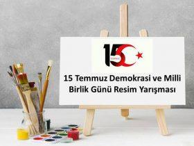 15 Temmuz Demokrasi ve Milli Birlik Günü Resim Yarışması duyuru görselidir.
